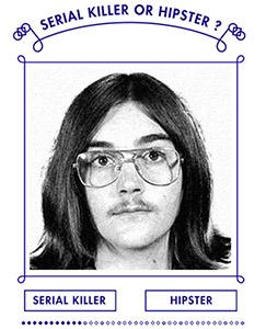 Serialkiller-Hipster