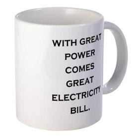 «Un gran poder conlleva una gran factura de la luz»(más o menos ;-)