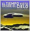 El tiempo visto desde el cielo por Francesc Mauri y Jordi martín