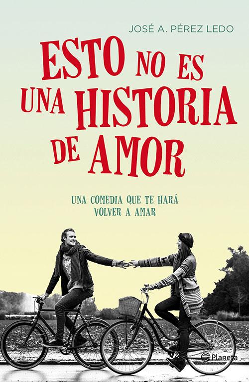 Esto no es una historia de amor por José Antonio Pérez Ledo