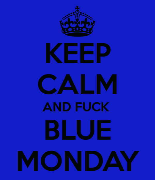 Que le den al Blue Monday