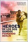Héroes de los dos bandos por Fernando Berlín