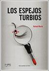 Los espejos turbios por Rafael Marín