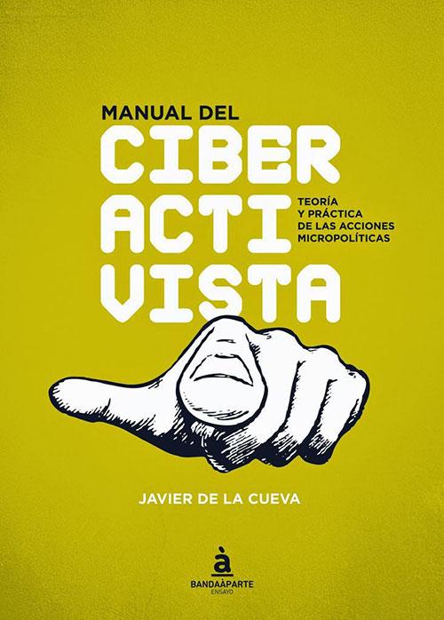 Manual del ciberactivista por Javier de la Cueva