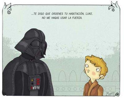 «Te digo que ordenes tu habitación, Luke, no me obligues a usar la Fuerza…»