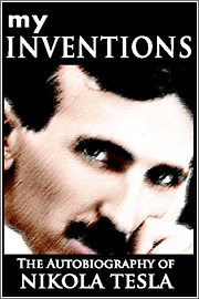 My Inventions – by Nikola Tesla