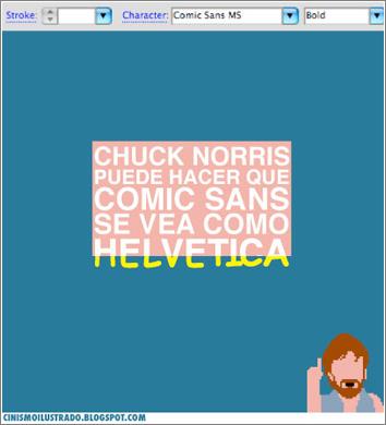 Chuck Norris puede hacer que Comic Sans se vea como Helvética