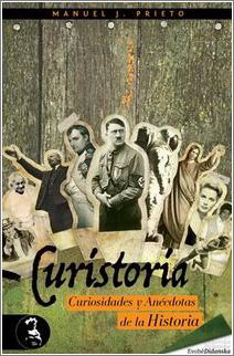Curistoria: curiosidades y anécdotas de la historia