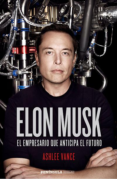 Elon Musk, el empresario que anticipa el futuro
