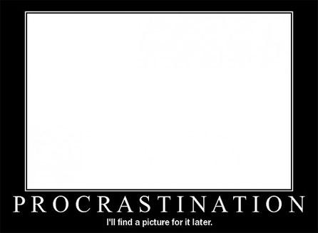 Procastination, Póster Motivacional