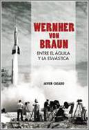 Wernher von Braun: Entre el aguila y la esvástica