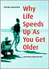 Why Life Speeds Up As You Get Older: