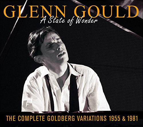 Glenn Gould: A State Of Wonder