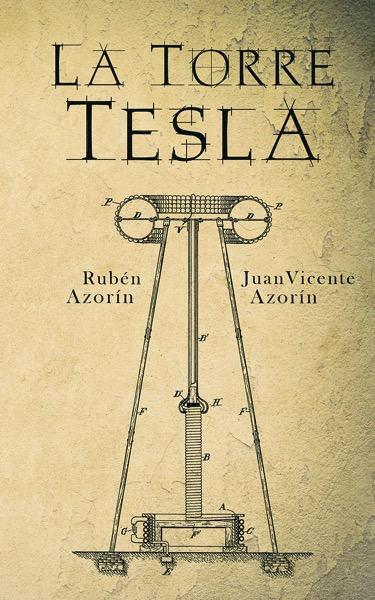 La torre Tesla, una novela sobre el mundo imaginado por Nikola Tesla