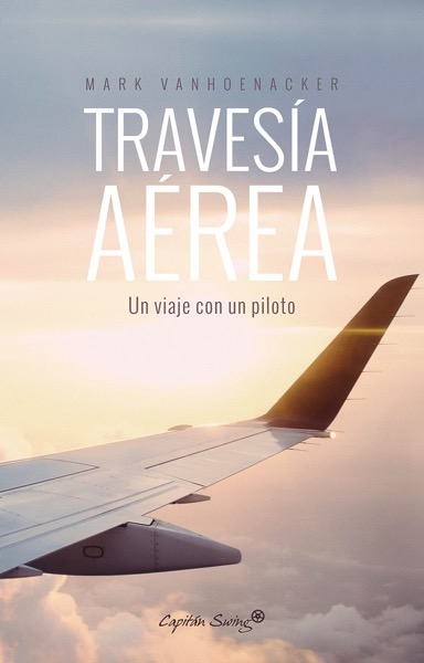Travesía Aérea por Mark Vanhoenacker